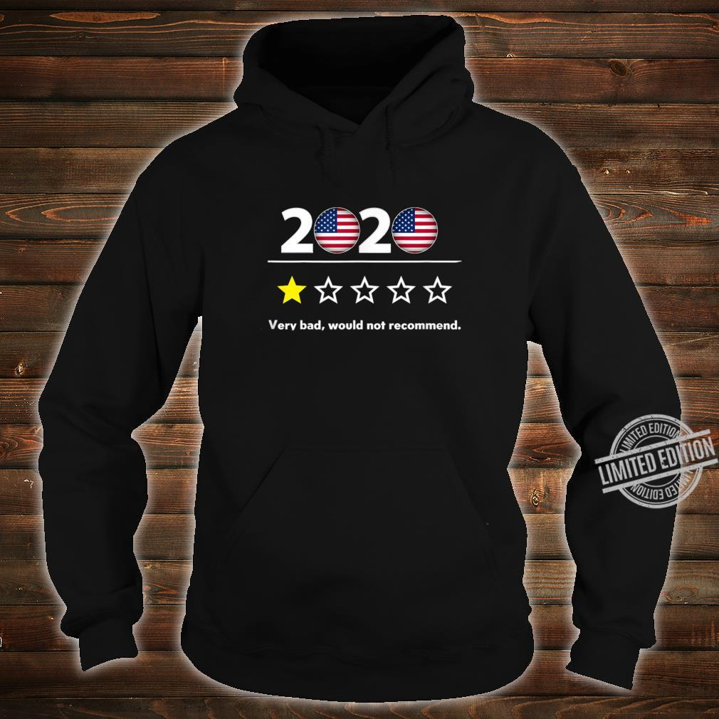 2020 Very Bad Would Not Recommend 2020 Sucks 1Star Shirt hoodie