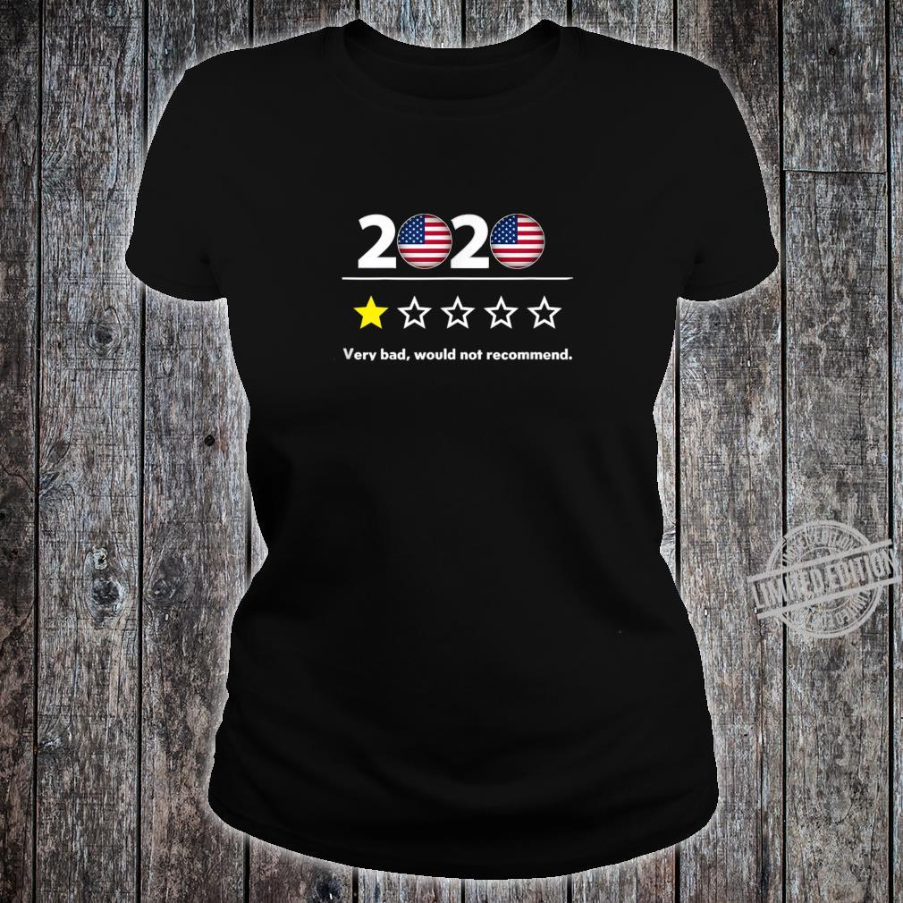2020 Very Bad Would Not Recommend 2020 Sucks 1Star Shirt ladies tee