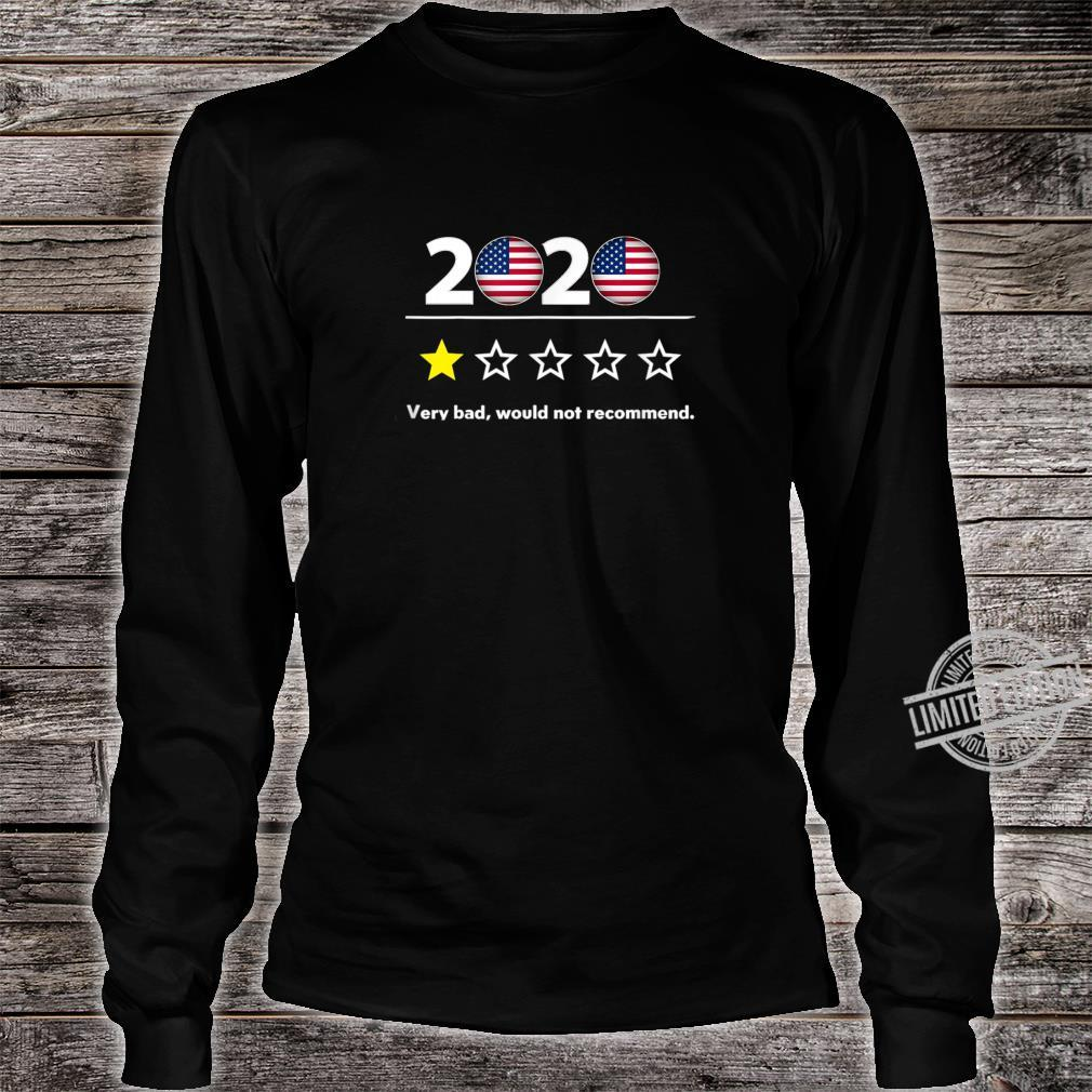 2020 Very Bad Would Not Recommend 2020 Sucks 1Star Shirt long sleeved