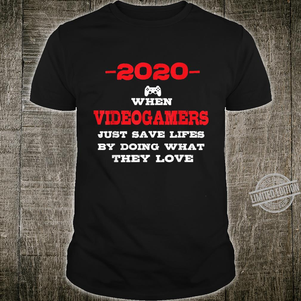 2020 When Videogamers Just Saved Lifes Videogames Shirt