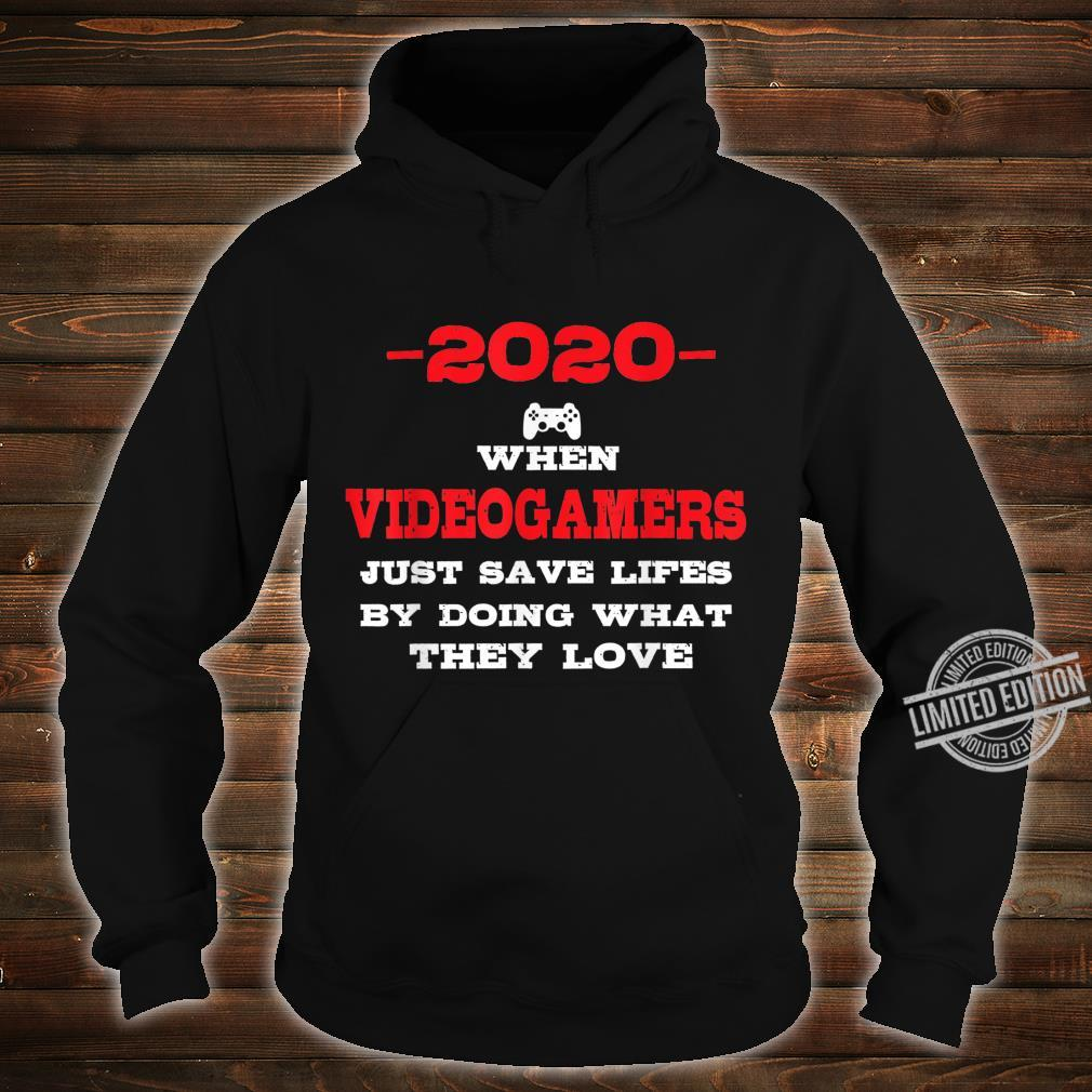 2020 When Videogamers Just Saved Lifes Videogames Shirt hoodie