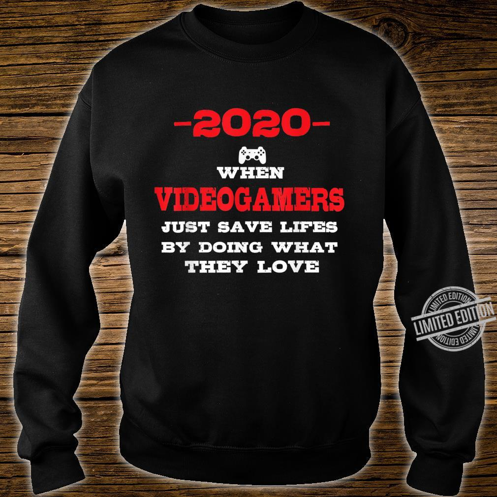 2020 When Videogamers Just Saved Lifes Videogames Shirt sweater