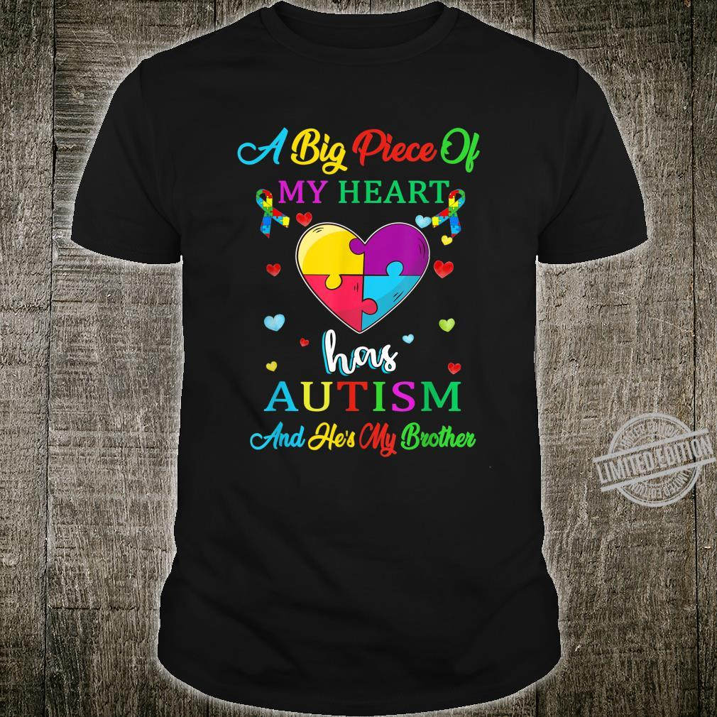 A Big Piece Of My Heart Has Autism And He's My Brother Shirt