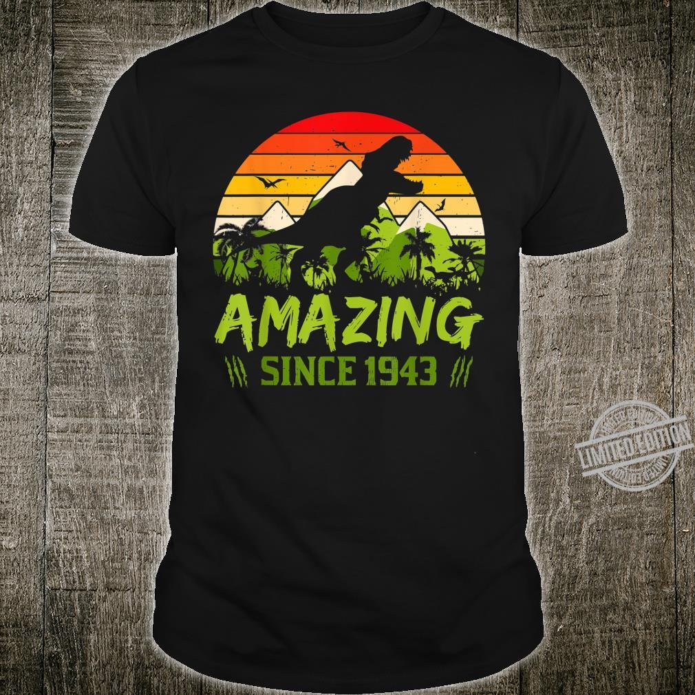 Amazing Since 1943 77th Dinosaur Birthday 77 Year Old Shirt