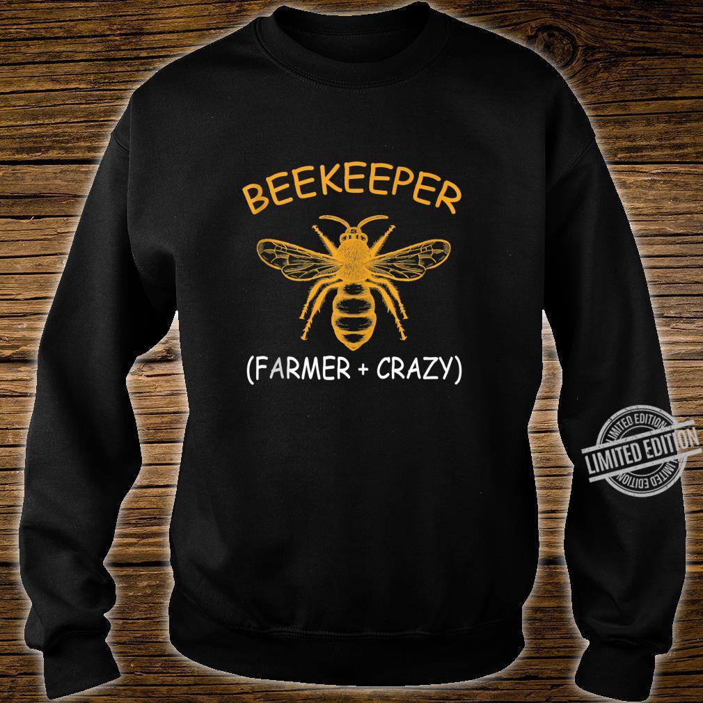 Beekeeping Shirt Beekeeper Farmer Plus Crazy Shirt sweater