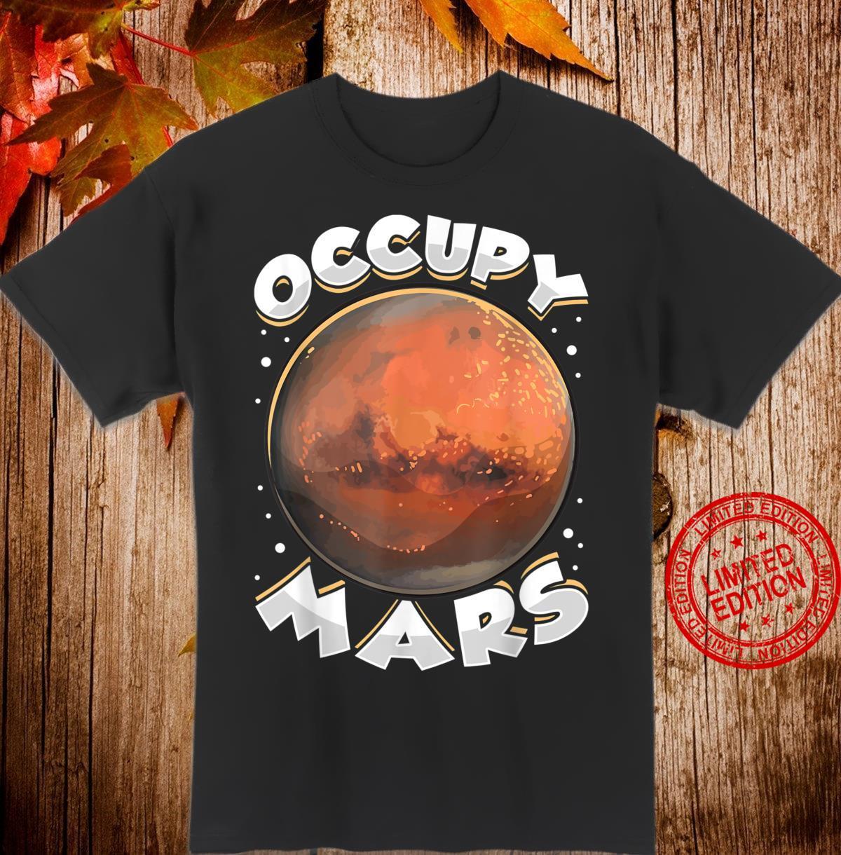 Besetzen Sie Mars Space Colonization Human Mission Fun Shirt