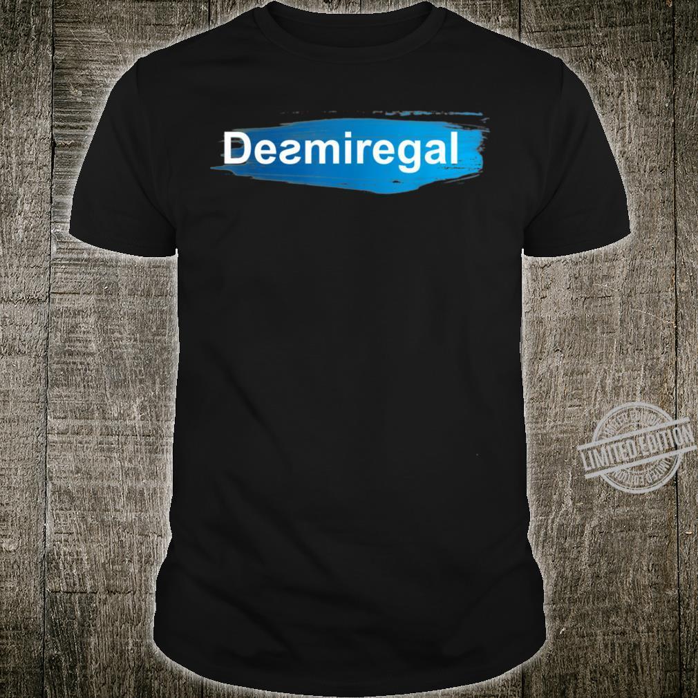 Desmiregal Shirt
