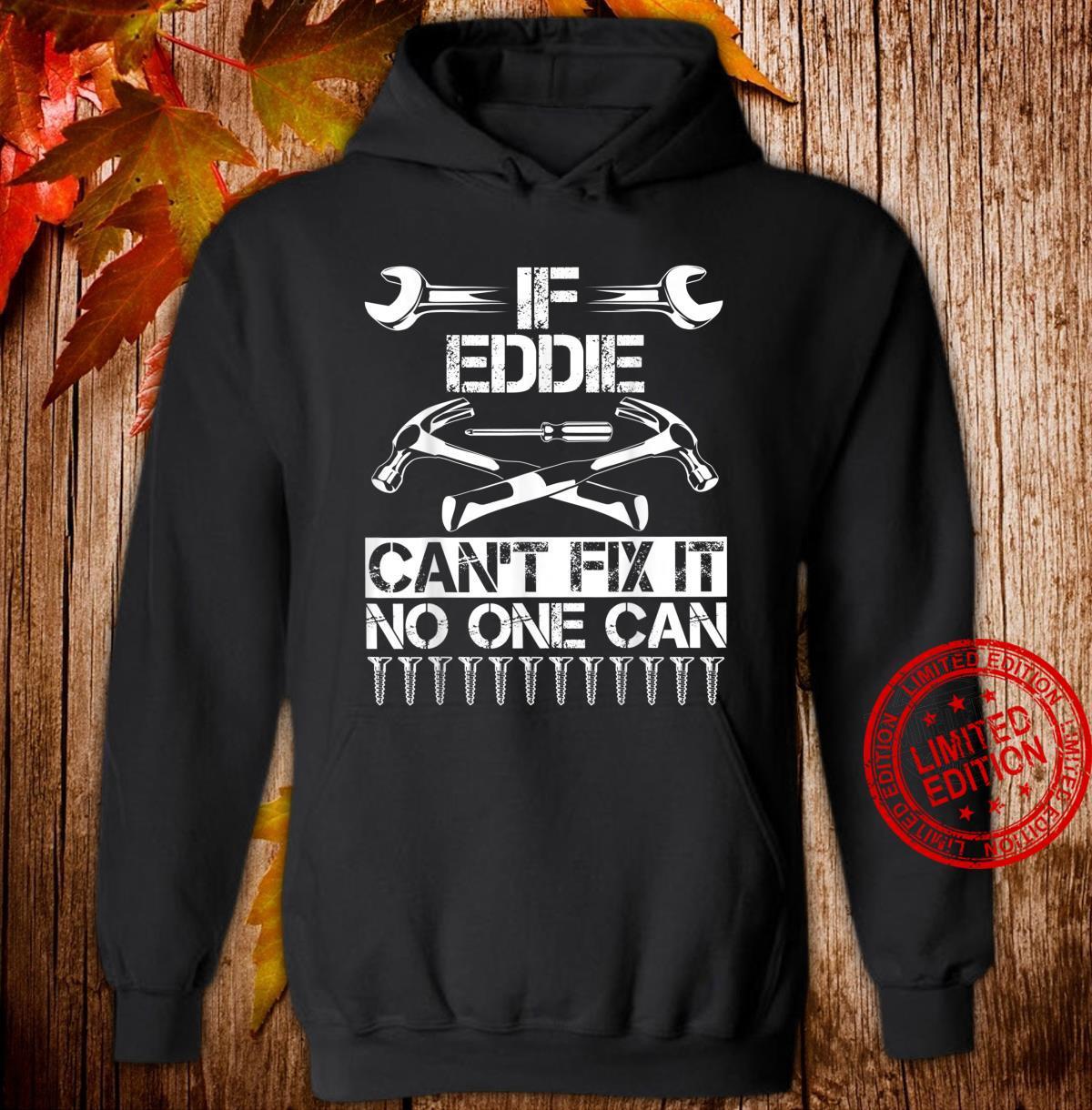 EDDIE Fix It Birthday Personalized Name Dad Idea Shirt hoodie