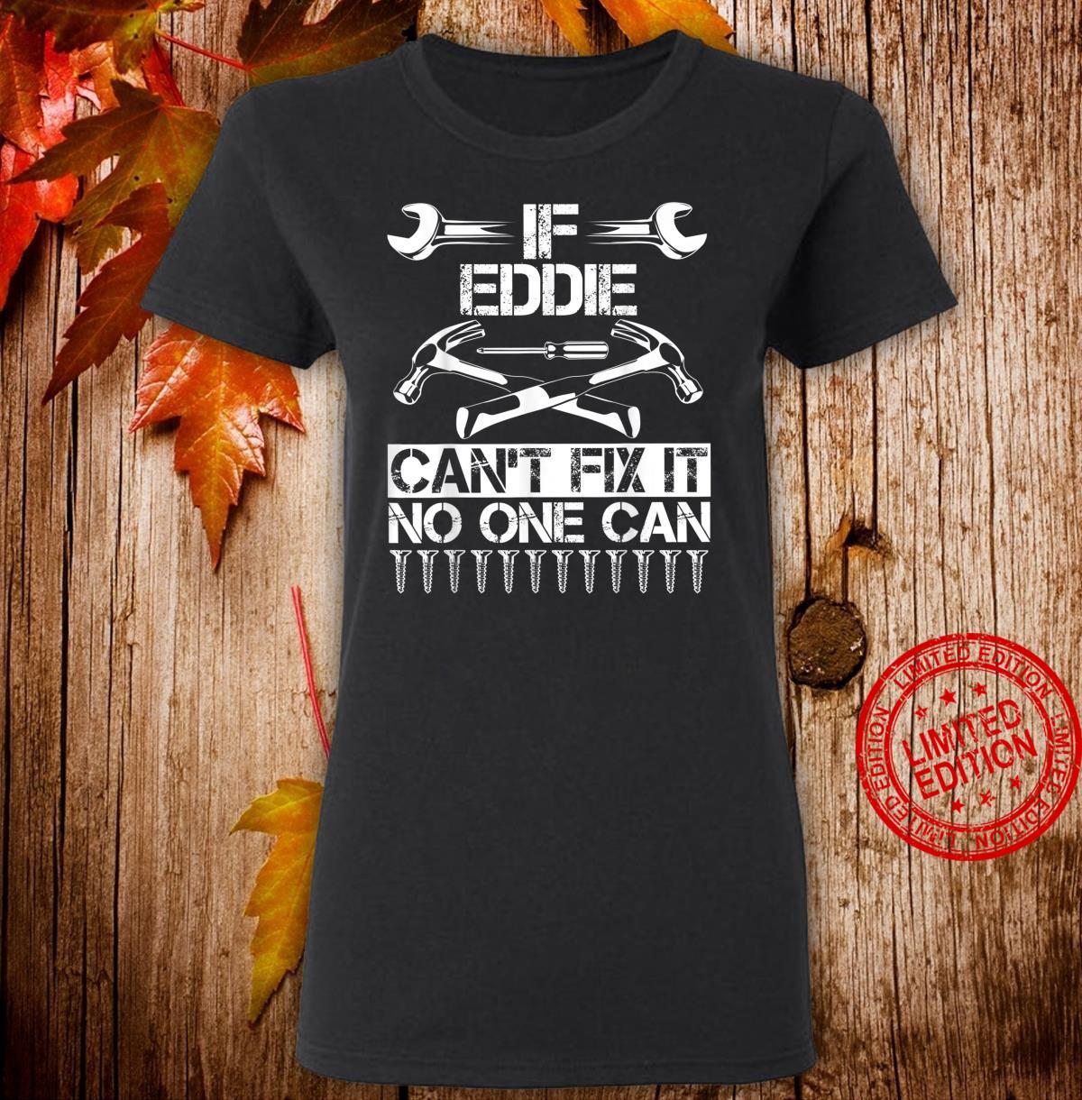 EDDIE Fix It Birthday Personalized Name Dad Idea Shirt ladies tee