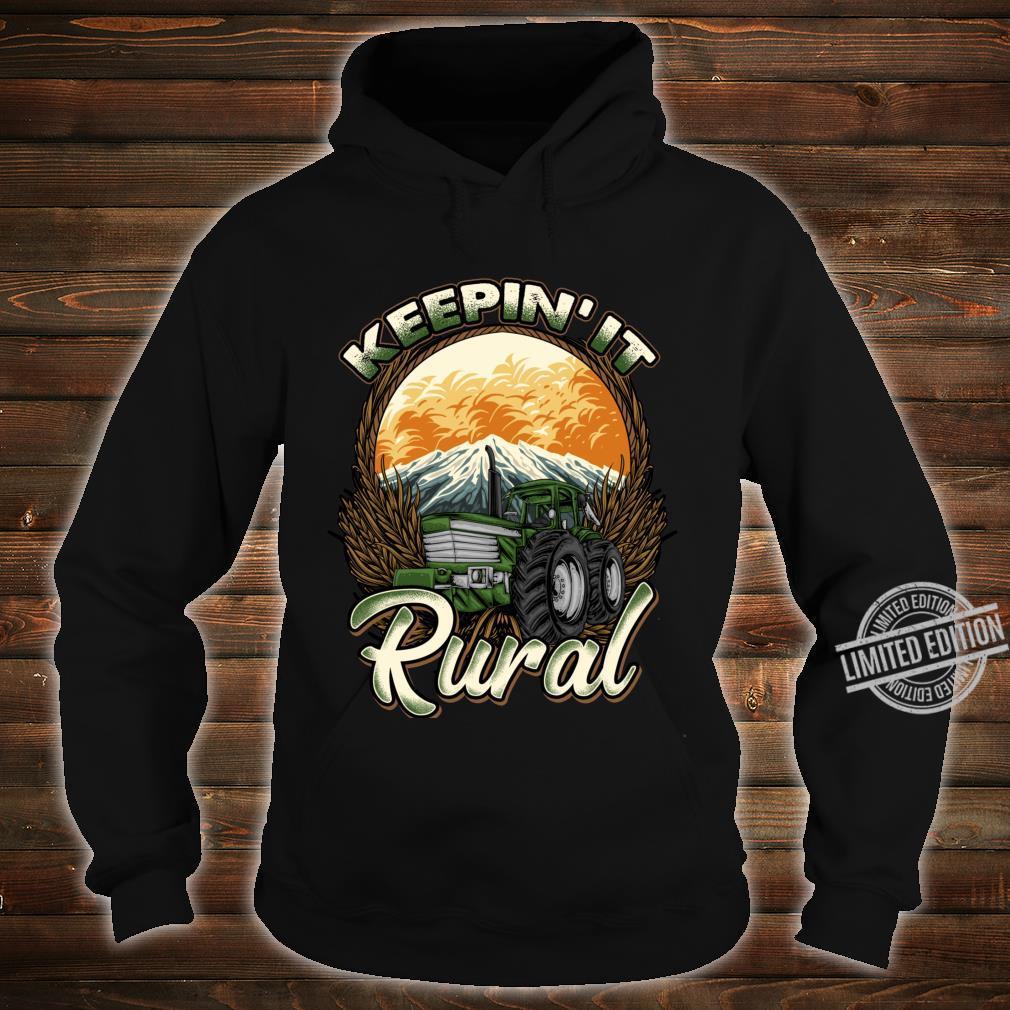 Farmer Farming Keepin' It Rural Farm Row Crop Tractor Shirt hoodie