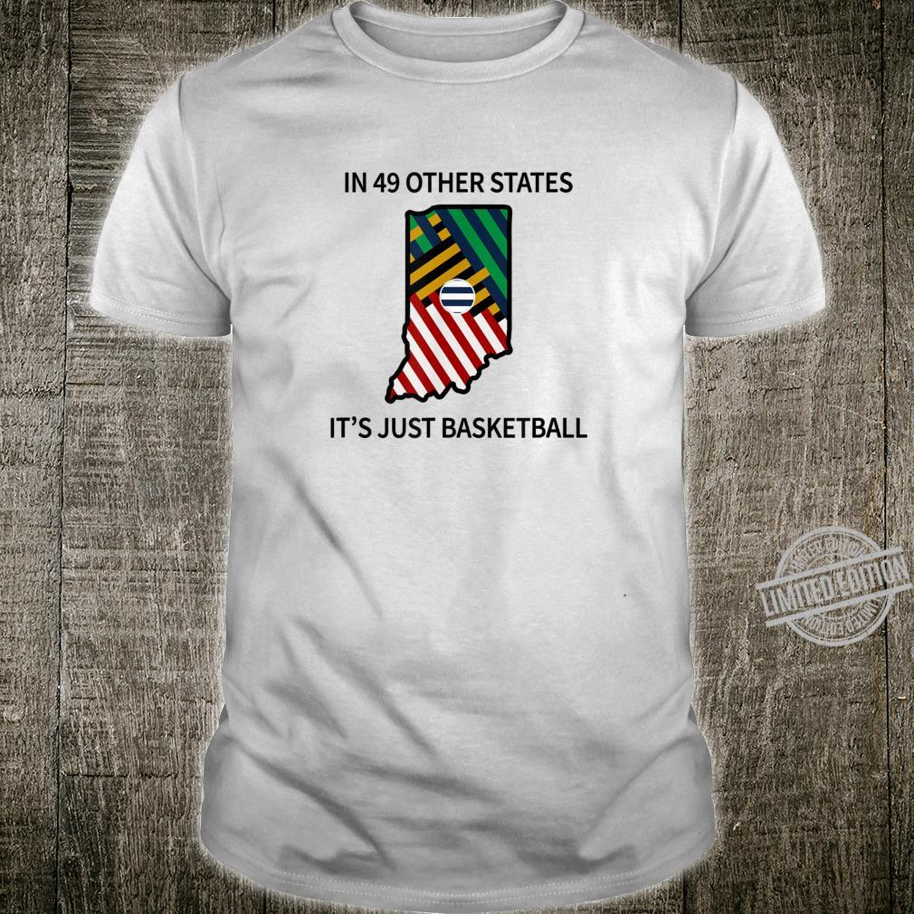 In 49 Other States It's Just Basketball Shirt