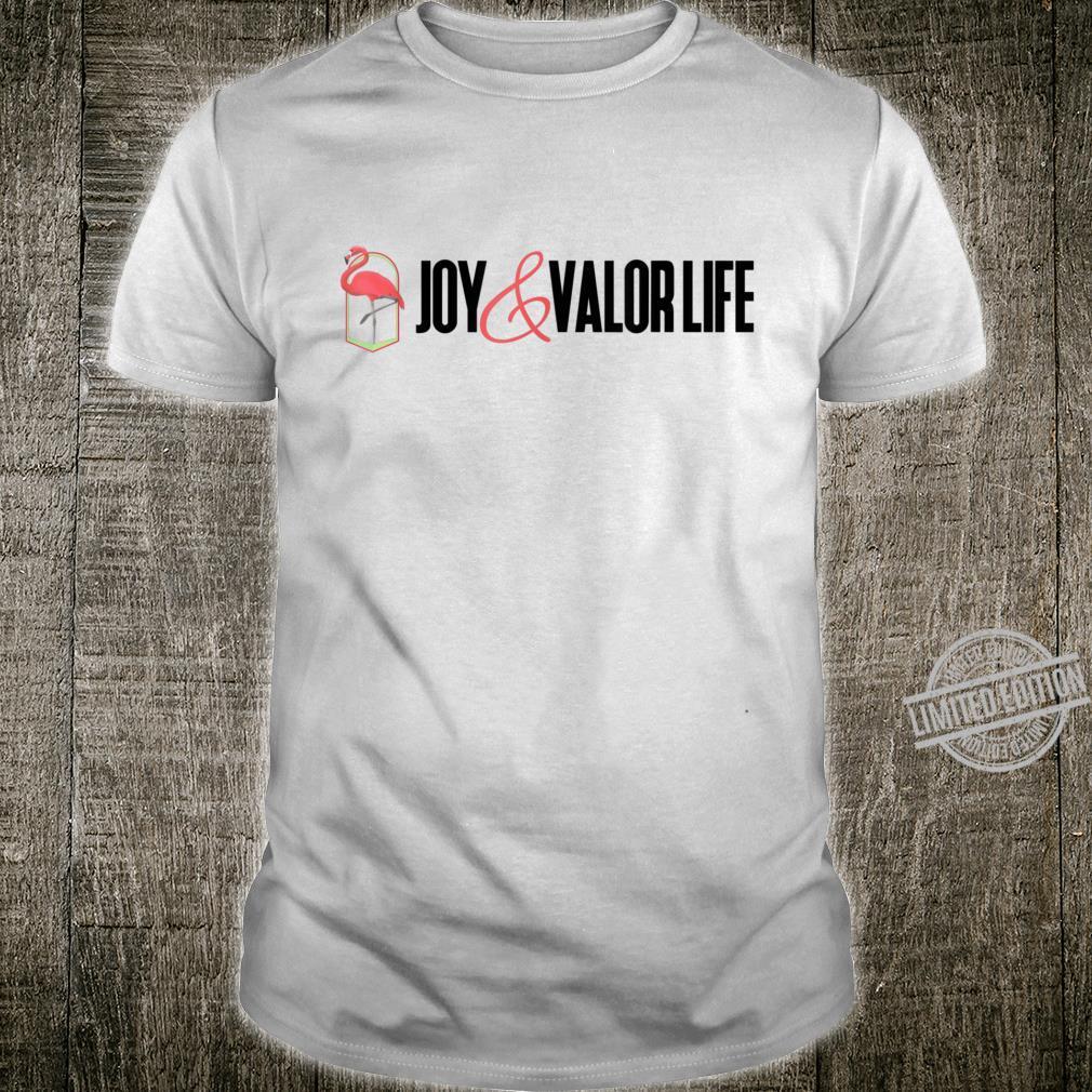 Joy and Valor Life Flamingo Shirt