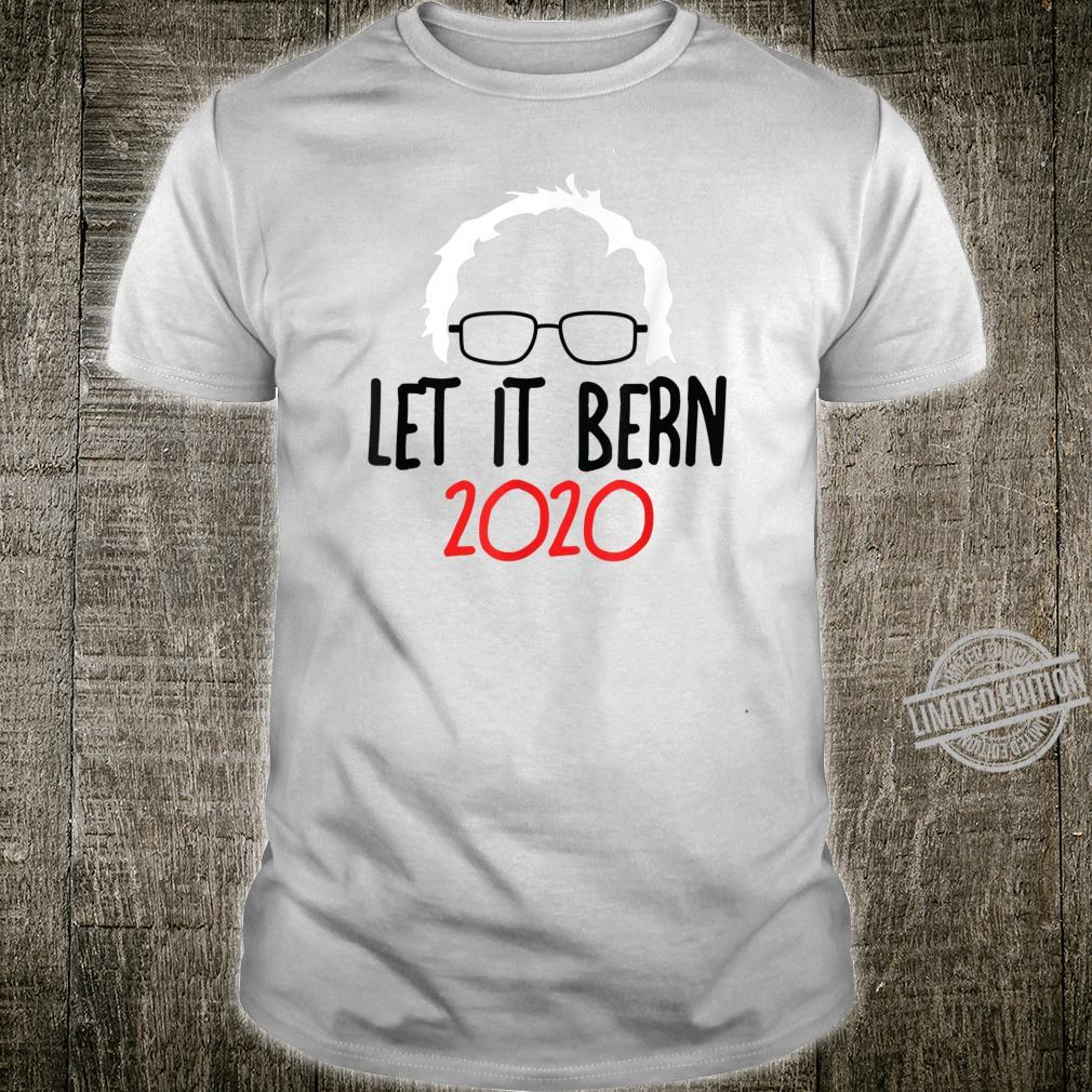Let It Bern Bernie Sanders Democrat Election Shirt