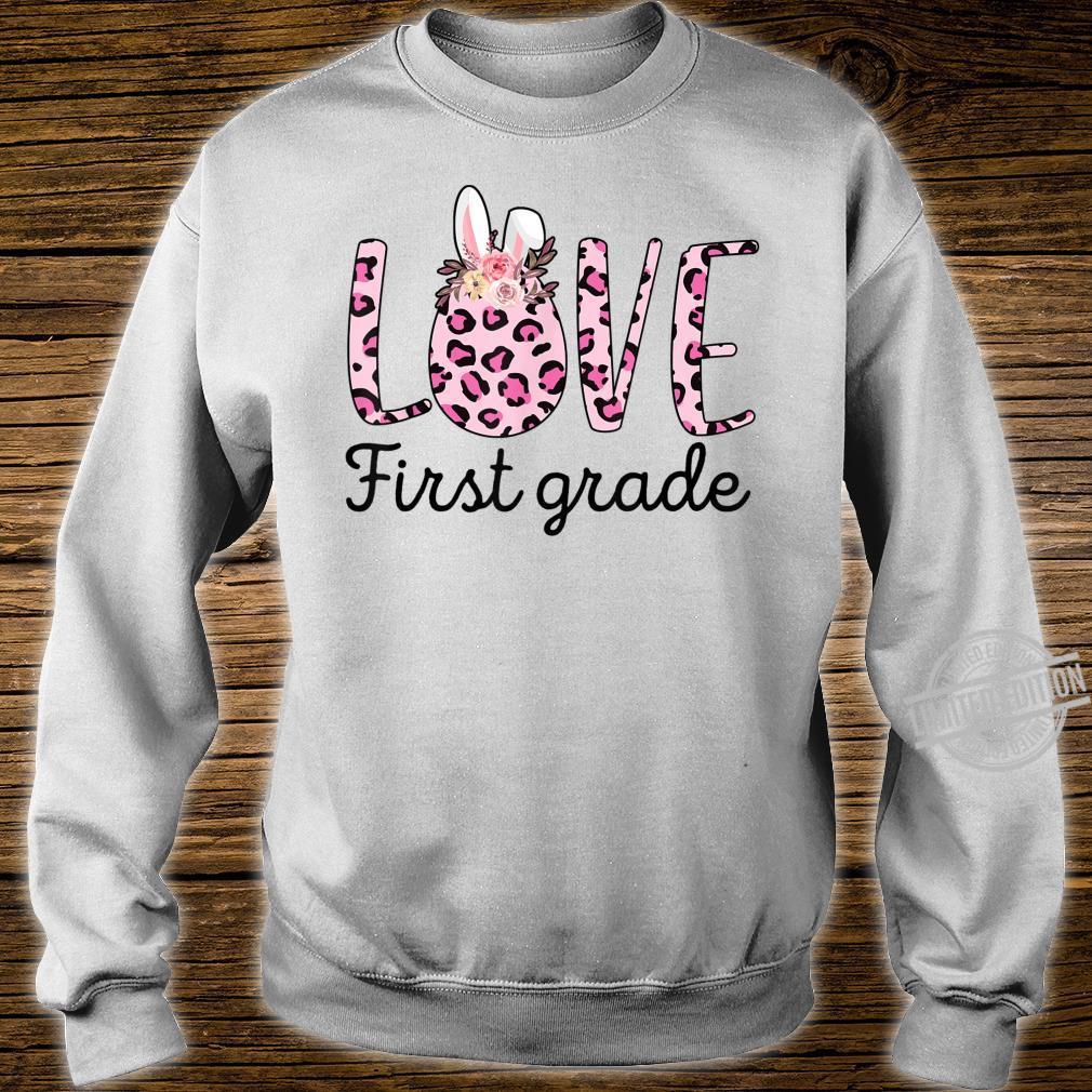 Love First Grade Teacher Easter Eggs Costume Flower Shirt sweater