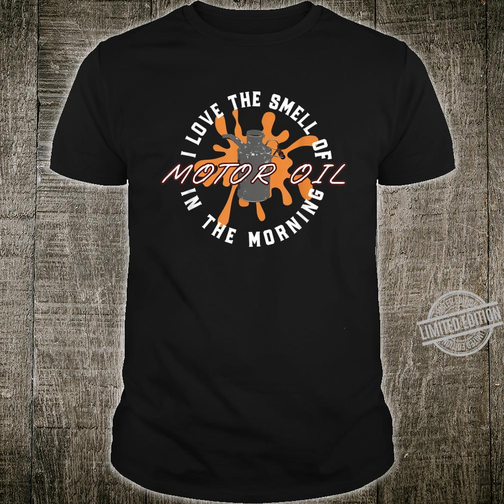 Love The Smell Of Motor Oil Domestic Foreign Car Mechanic Shirt