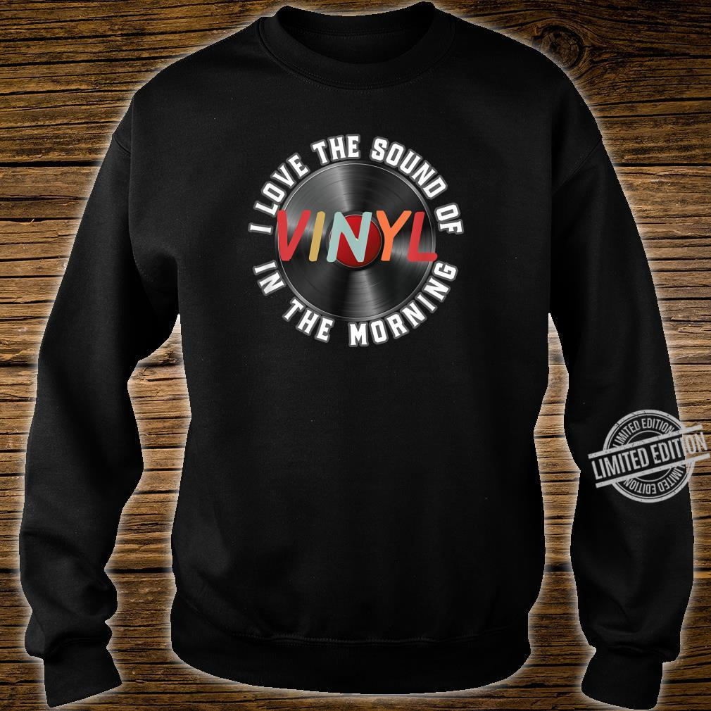 Love The Sound Of Vinyl In The Morning Vinyl Record LP DJ Shirt sweater