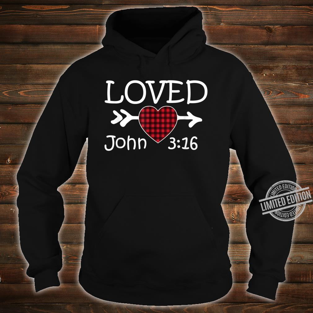 Loved John 316 Red Plaid Heart Christian Valentine's Day Shirt hoodie