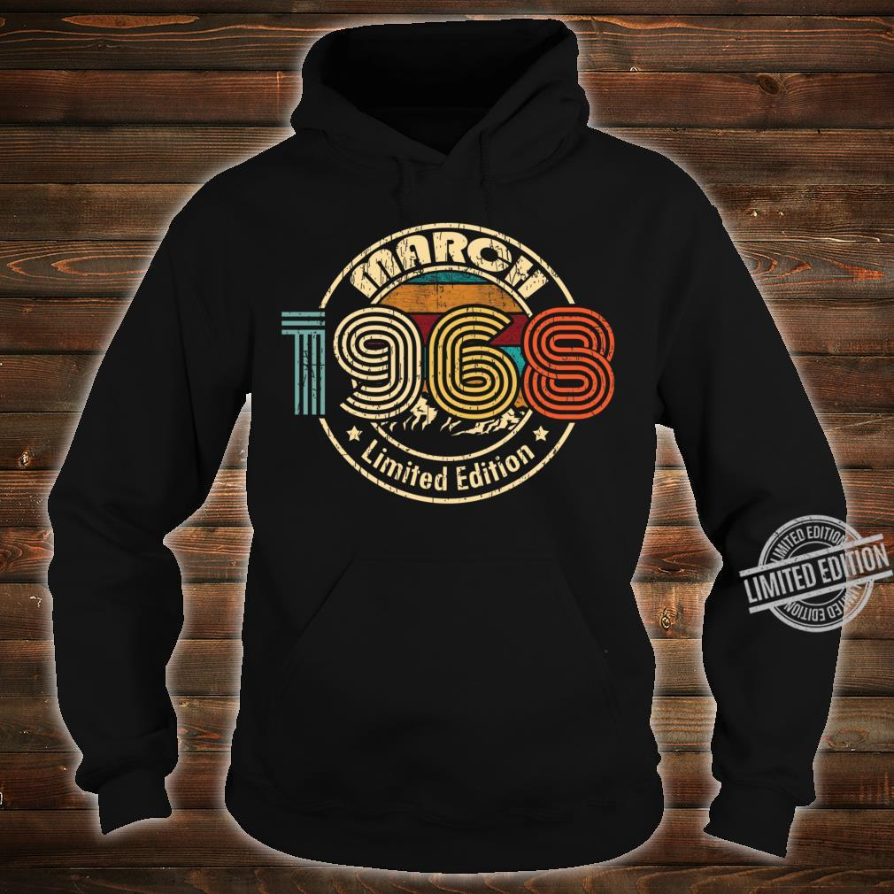 March 1968 Born in March 52th Birthday 52 Years Old Born In 1968 Shirt hoodie