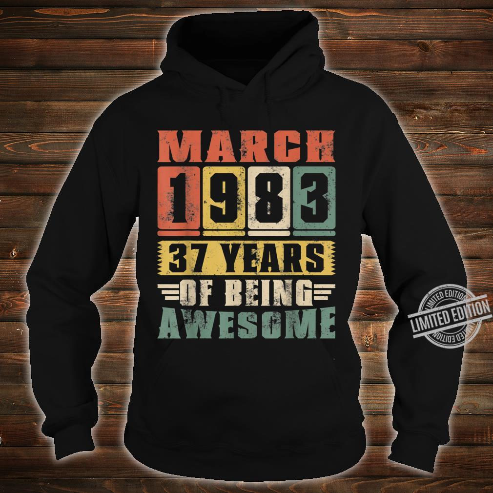 March 1983 Vintage 37 Years Old Awesome 37th Bday Shirt hoodie