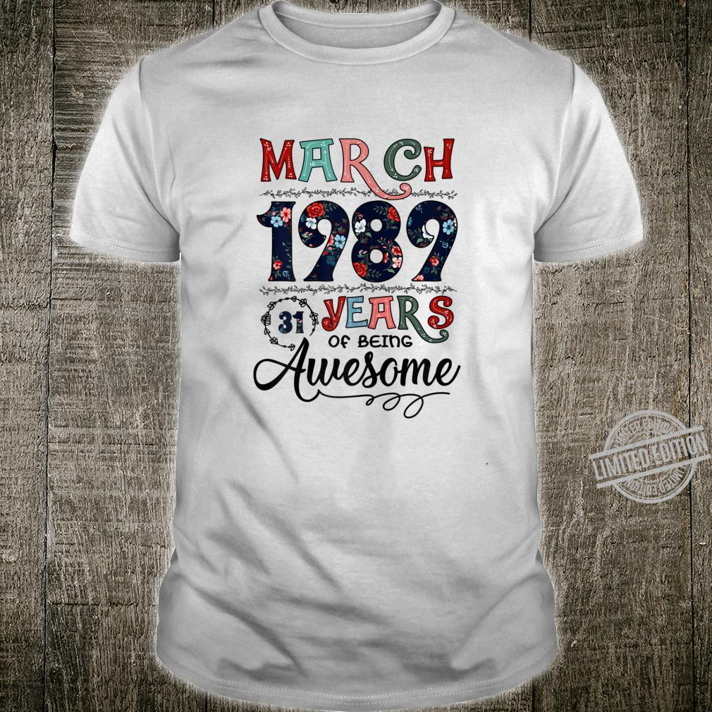 March Girls 1989 Shirt 31st Years Old Awesome Since 1989 Shirt