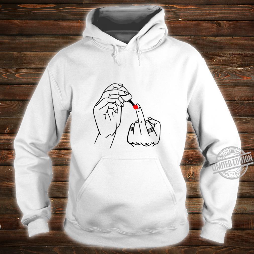 Middle Finger Cursing Swearing Finger Feminist Shirt hoodie