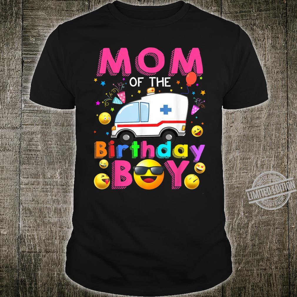 Mom Of The Birthday Boy Mommy Ambulance Outfit Birthday Shirt