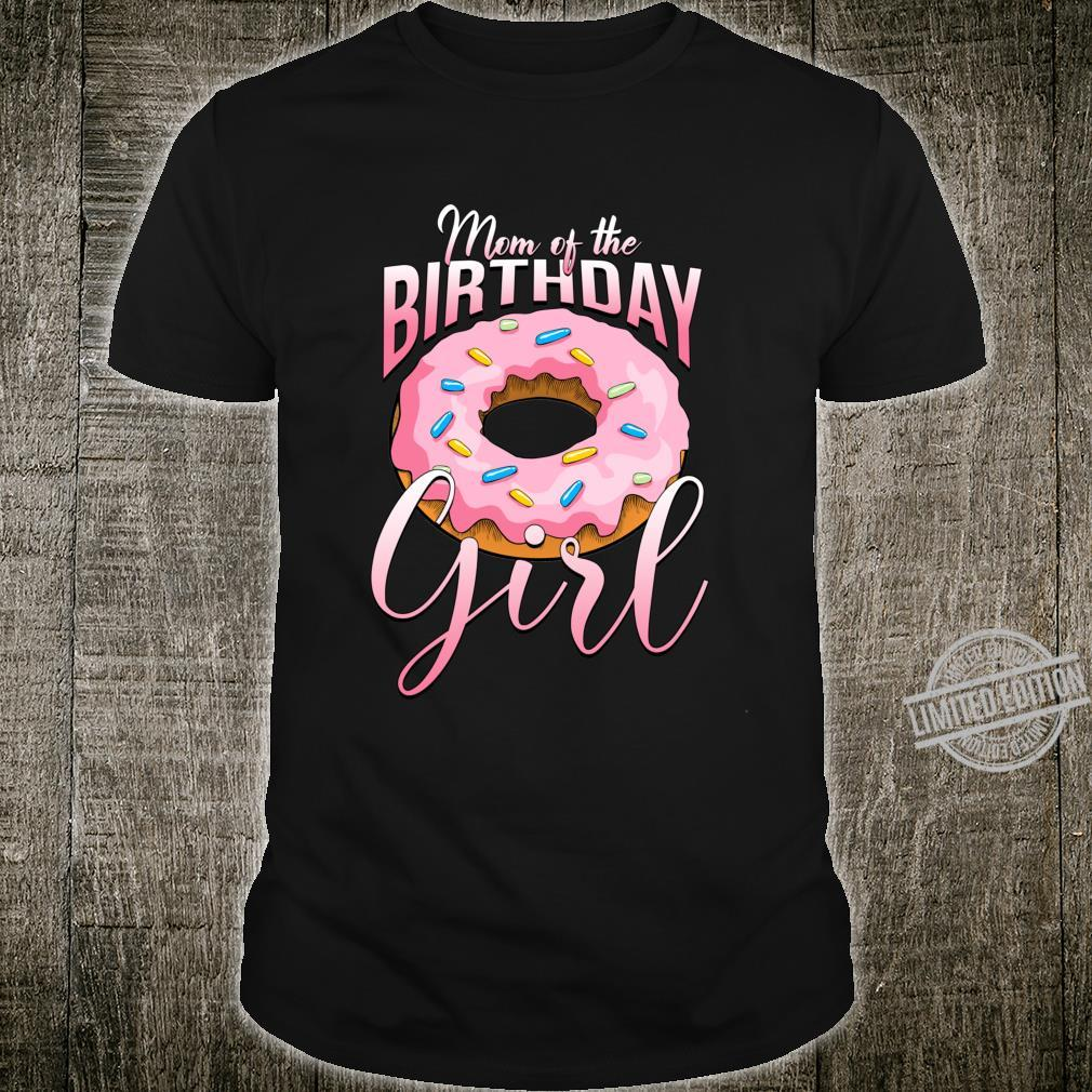 Mom of the Birthday Girl Donut Shirt Mommy Family Matching Shirt