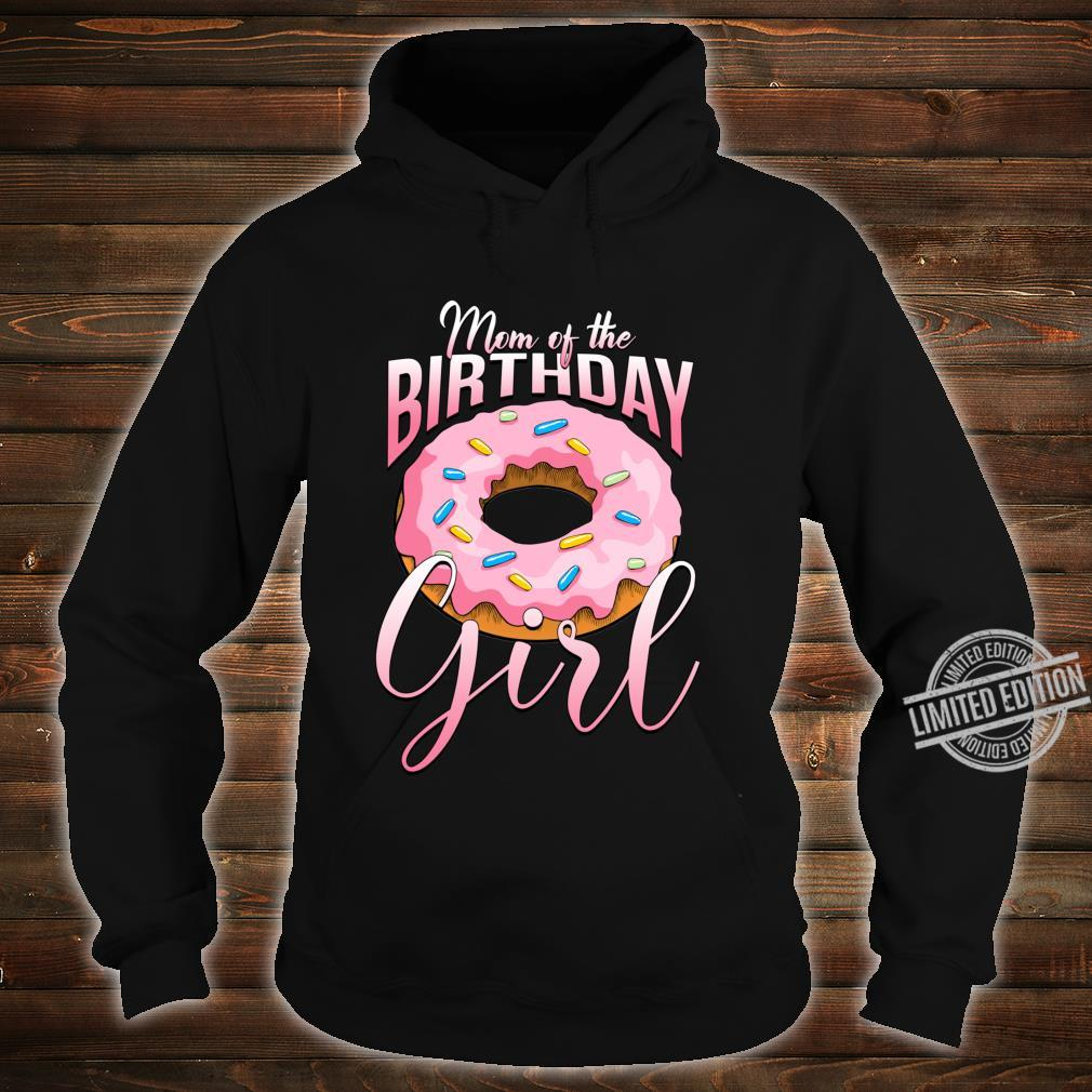 Mom of the Birthday Girl Donut Shirt Mommy Family Matching Shirt hoodie