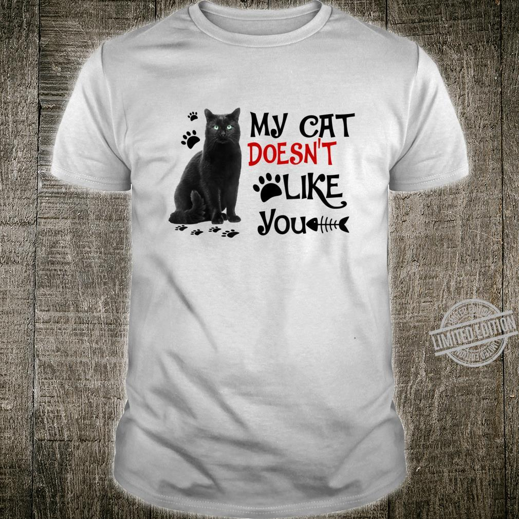 My Cat Doesn't Like You Cute Kitty In My Heart Costume Shirt