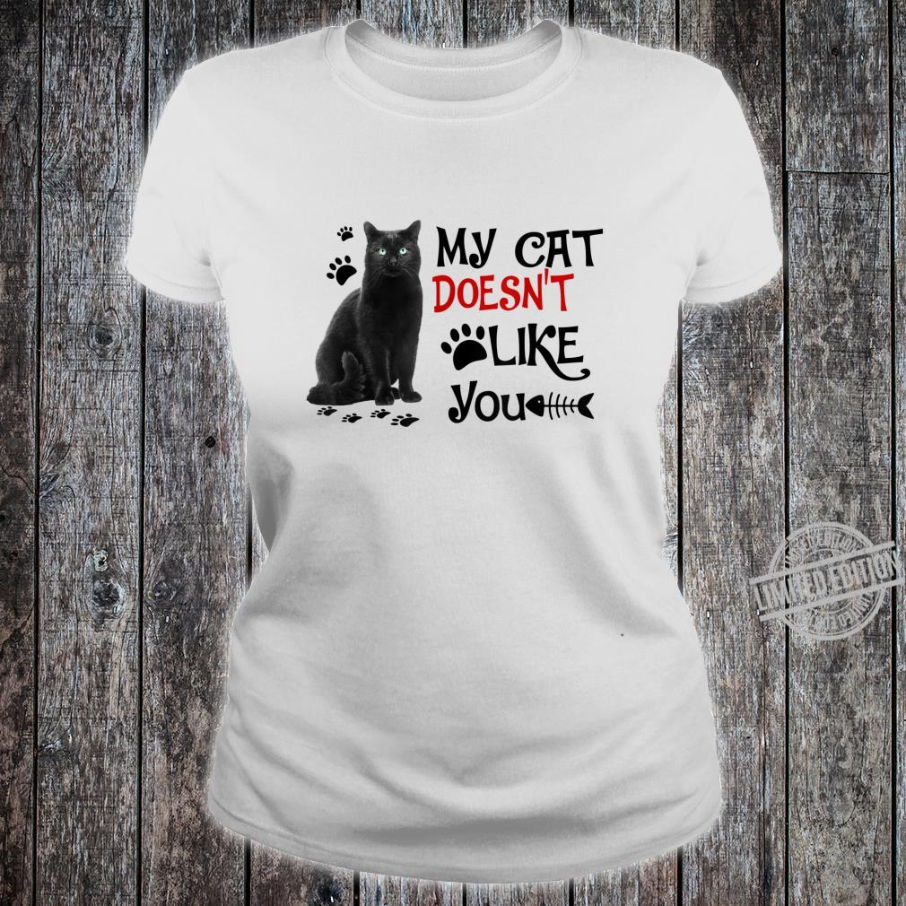 My Cat Doesn't Like You Cute Kitty In My Heart Costume Shirt ladies tee