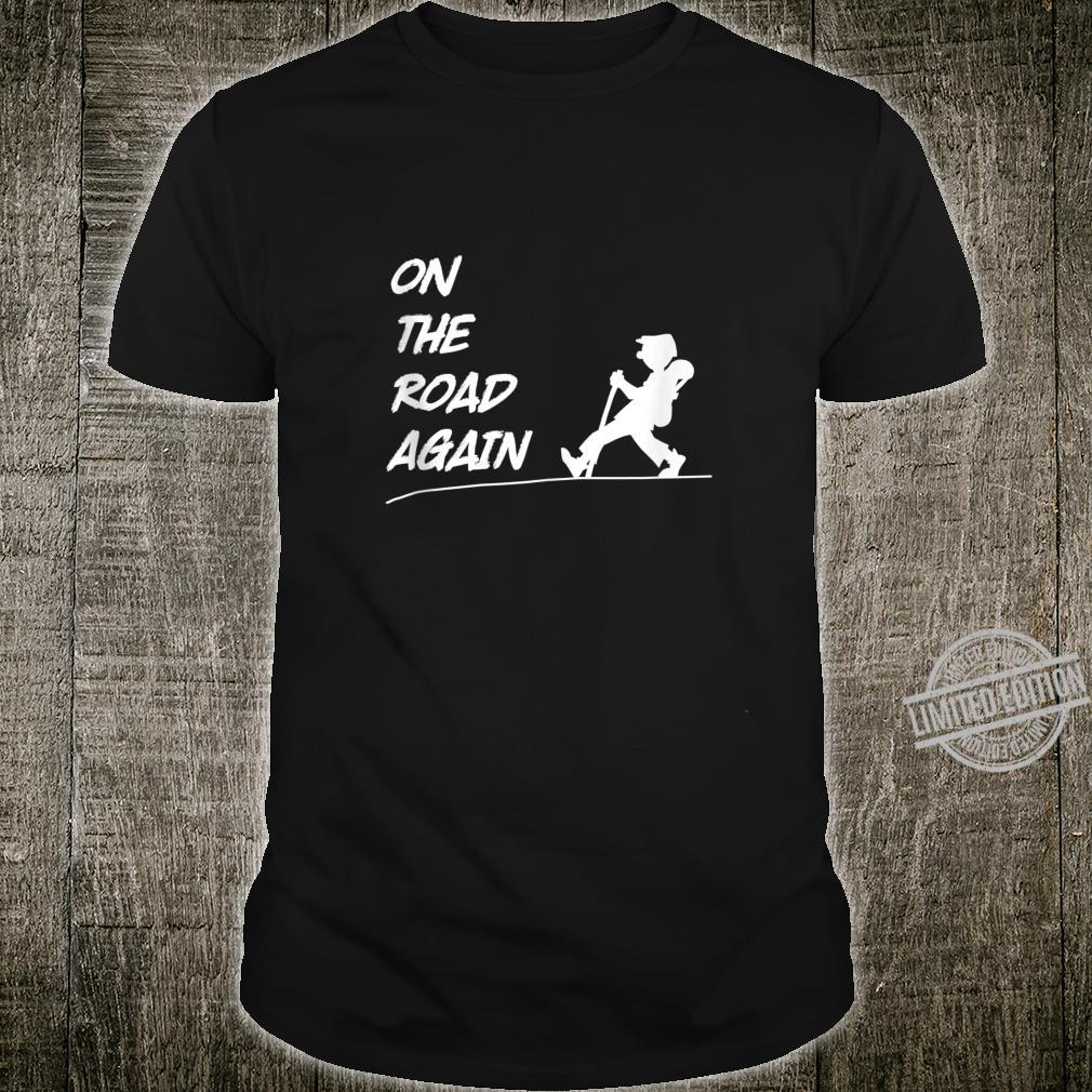 On The Road Again Wanderer Outdoors Hiking Backpacker Shirt