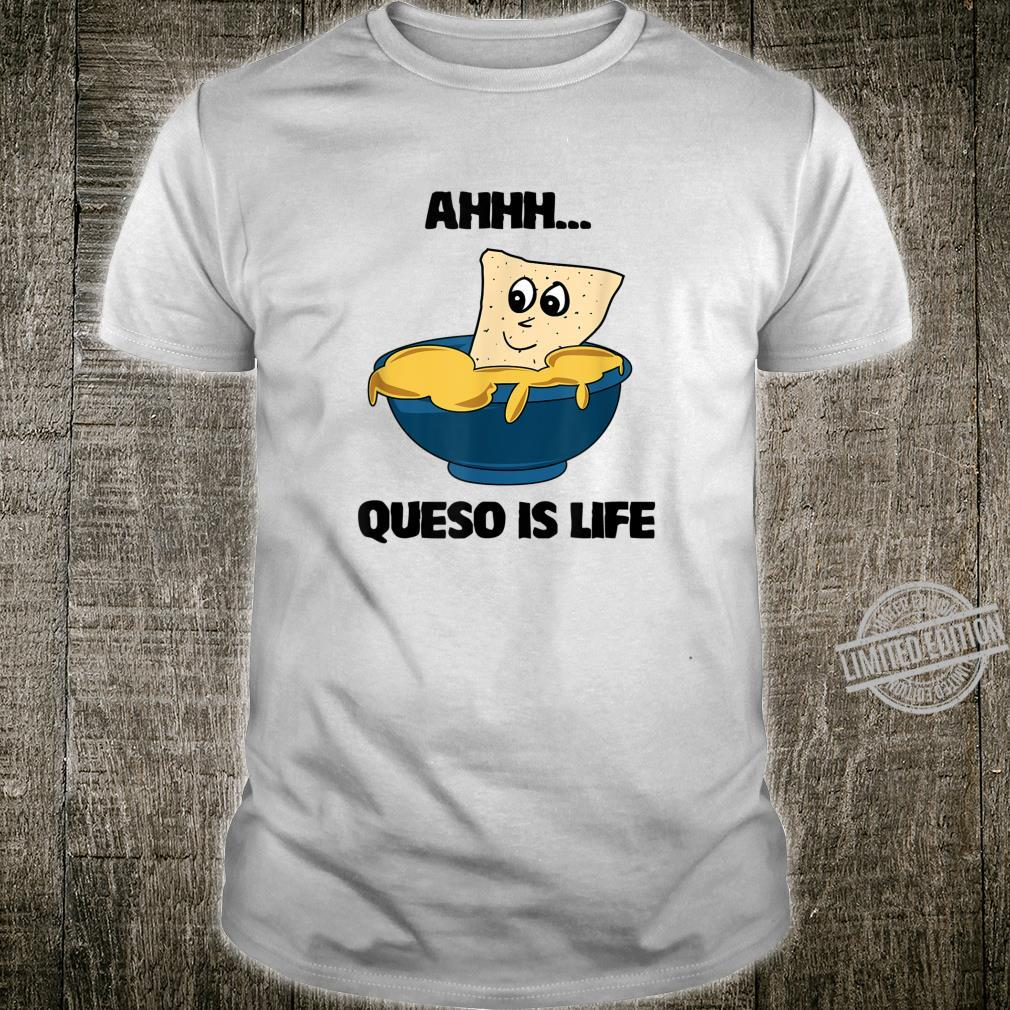 Queso is Life Unisex Shirt
