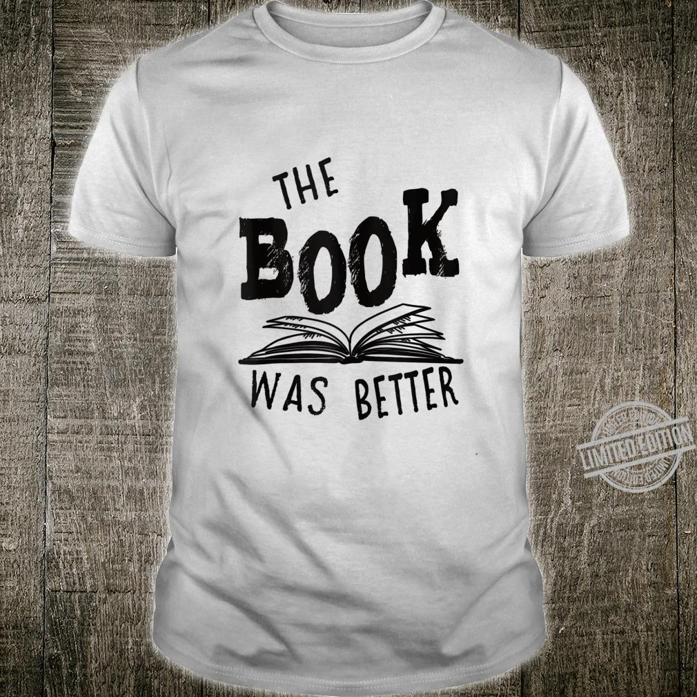 The Book Was Better Bibliophile Shirt