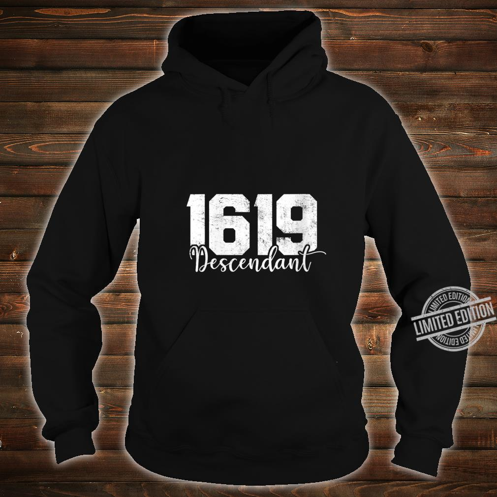 Womens 1619 Descendant Black History Month African American Shirt hoodie