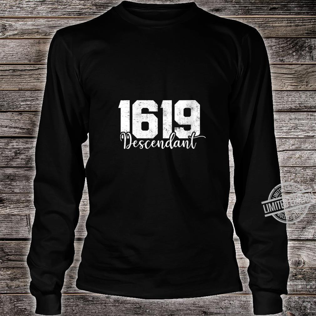 Womens 1619 Descendant Black History Month African American Shirt long sleeved