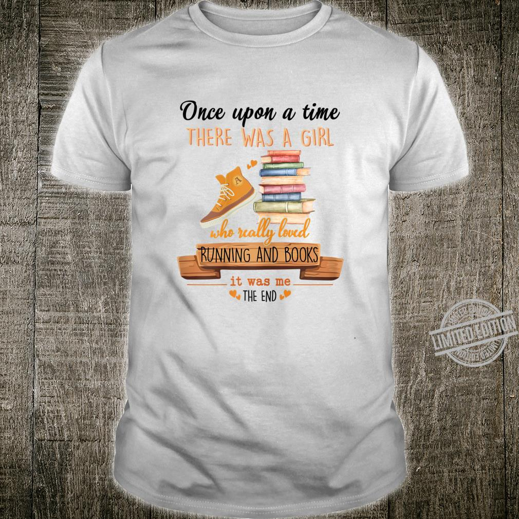 Womens Once Upon A Time There Was Girl Who Loved Running And Books Shirt
