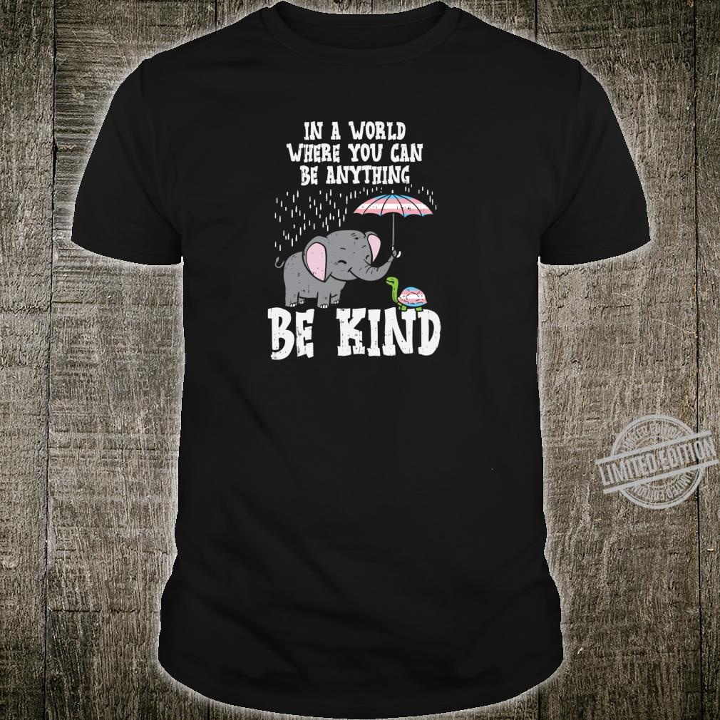 World Be Kind Elephant Trans Turtle Transgender LGBT Shirt